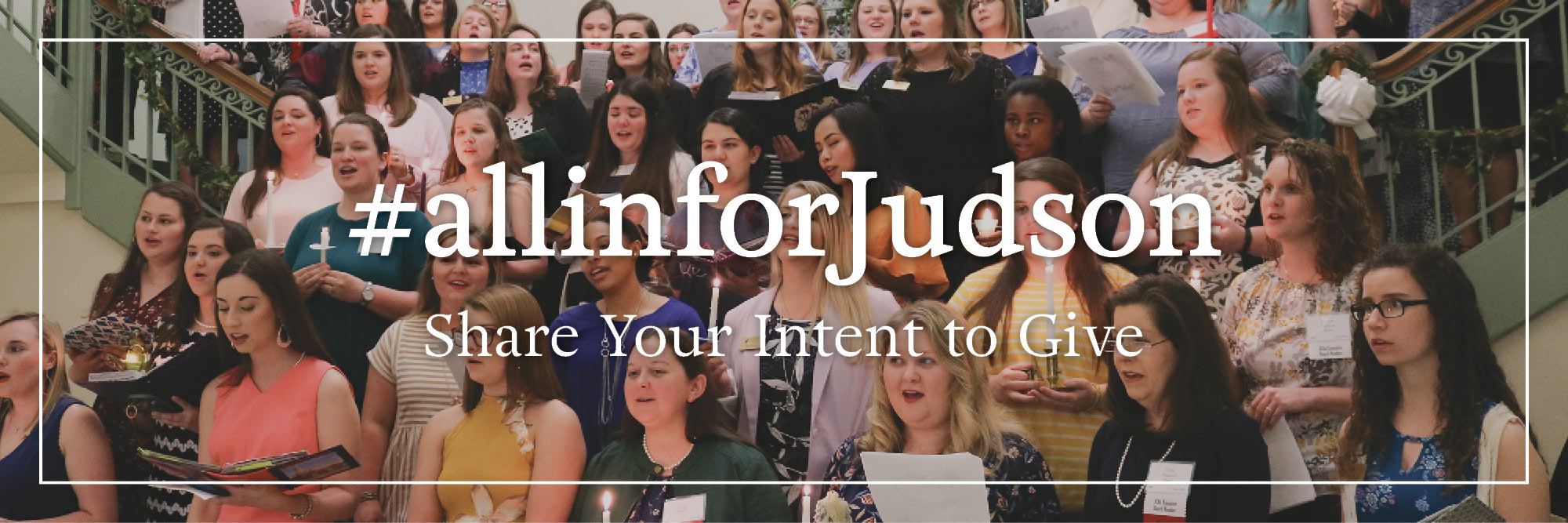 All in for Judson! Click to share your intent to give.